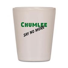 Chumlee Say No More Shot Glass