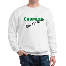 Chumlee Say No More Sweatshirt