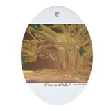 If Trees Could Talk... Ornament (Oval)