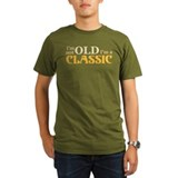 I'm not old I'm a classic T-Shirt
