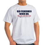 Old Fishermen never die, they T-Shirt