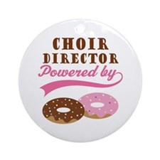 Choir Director Powered By Donuts Ornament (Round)