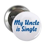 My Uncle Is Single 2.25&quot; Button (100 pack)