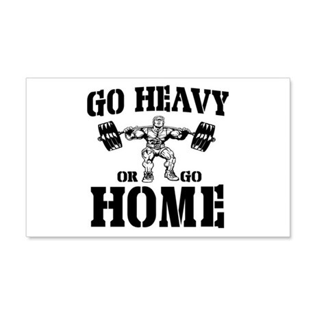 Go Heavy Or Go Home Weightlifting 22x14 Wall Peel