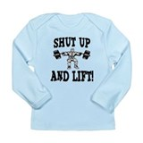 Shut Up And Lift Weightlifting Long Sleeve Infant