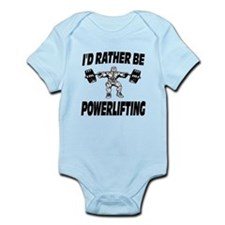 I'd Rather Be Powerlifting Weightlifting Infant Bo
