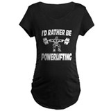I'd Rather Be Powerlifting Weightlifting  T-Shirt
