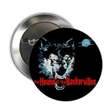 "Hound of the Baskervilles 2.25"" Button"