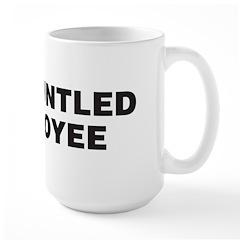 Disgruntled Employee Large Mug