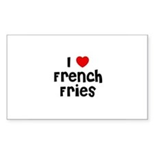 I * French Fries Rectangle Decal