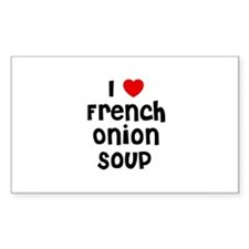 I * French Onion Soup Rectangle Decal