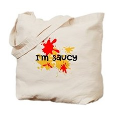 I'm Saucy Tote Bag