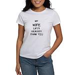 Wife lifts heavier Women's T-Shirt
