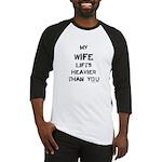 Wife lifts heavier Baseball Jersey