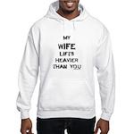 Wife lifts heavier Hooded Sweatshirt