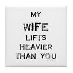 Wife lifts heavier Tile Coaster