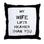 Wife lifts heavier Throw Pillow