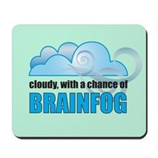 Chance of Brainfog Mousepad