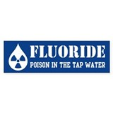 Fluoride Poison Bumper Sticker