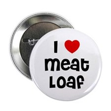 I * Meat Loaf Button