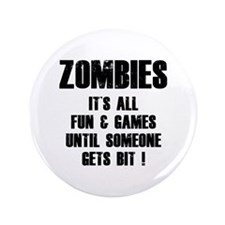 "Zombies Fun and Games 3.5"" Button"