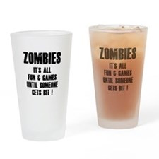 Zombies Fun and Games Drinking Glass