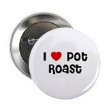 I * Pot Roast Button