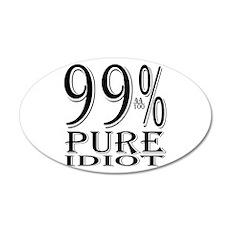 99% Pure Idiot 38.5 x 24.5 Oval Wall Peel