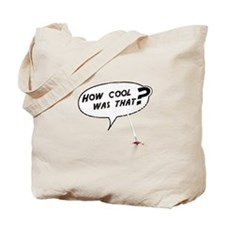 How cool was that? Tote Bag