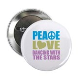 "Peace Love Dancing With The Stars 2.25"" Button"