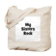 My Sisters Rock Tote Bag