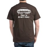 How I Roll - Challenger T-Shirt