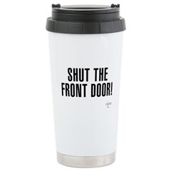 Shut The Front Door Ceramic Travel Mug