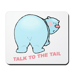 Talk To The Tail Polar Bear Mousepad