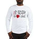 21st Birthday Long Sleeve T-Shirt