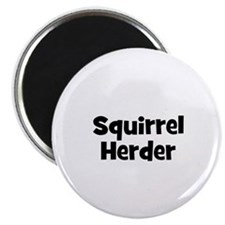 Squirrel Herder Magnet