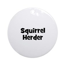 Squirrel Herder Ornament (Round)