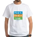 Find It Treat It Live White T-Shirt