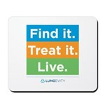 Find It Treat It Live Mousepad