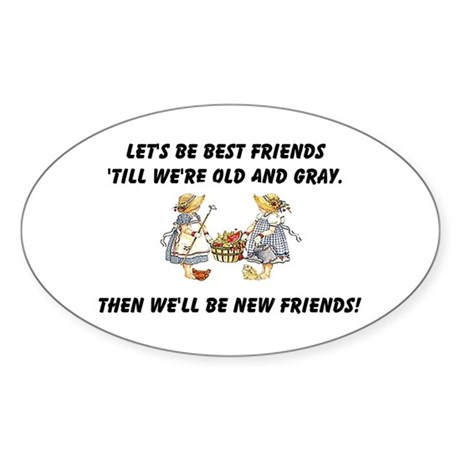 Old New Friends Sticker (Oval)
