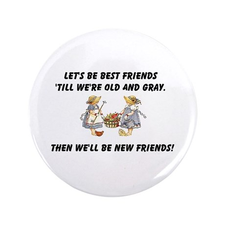 "Old New Friends 3.5"" Button"