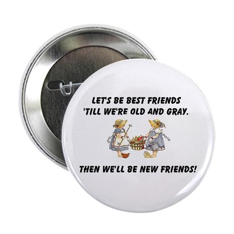 "Old New Friends 2.25"" Button"