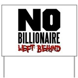 No Billionaire Left Behind Occupy Yard Sign