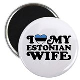 I Love My Estonian Wife Magnet