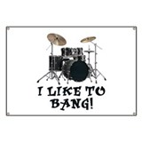 I Like To Bang Drums Banner