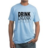 drink drank drunk Shirt