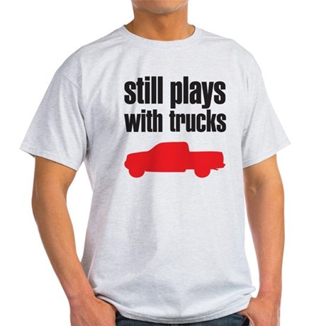 Still plays with trucks Light T-Shirt