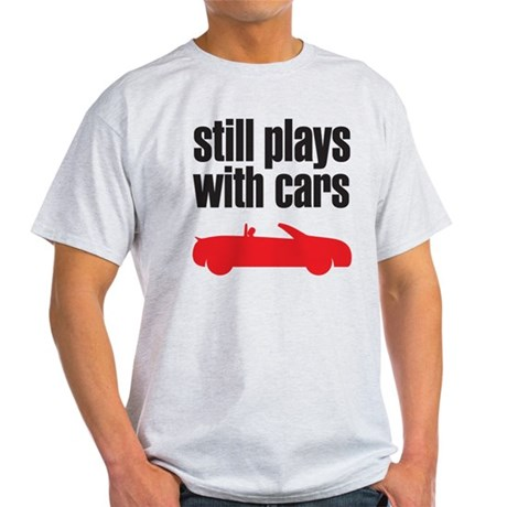 still plays with cars Light T-Shirt