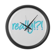 really!?!_Blue Large Wall Clock