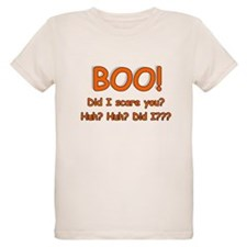 Boo! Did I Scare You? T-Shirt